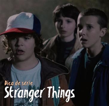 dica de serie - stranger things